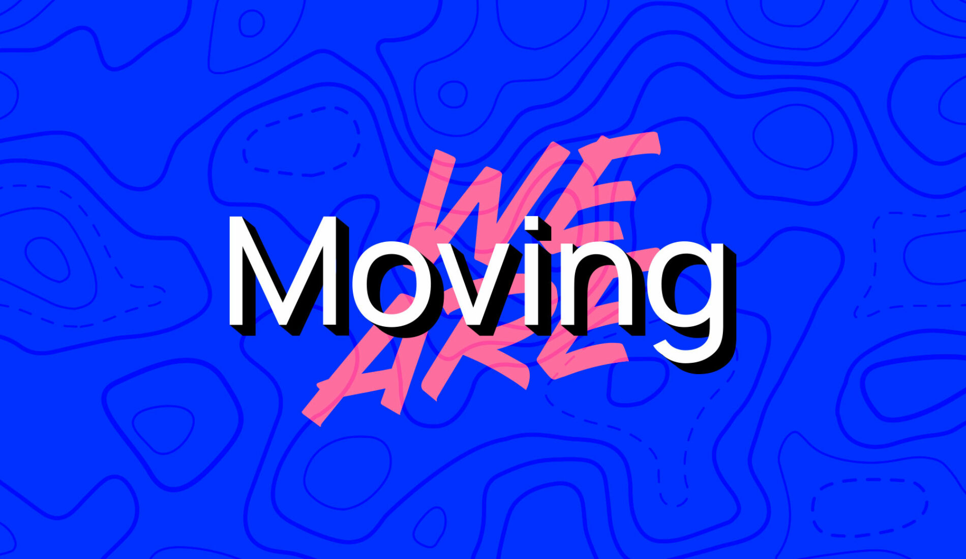 We're Are Moving